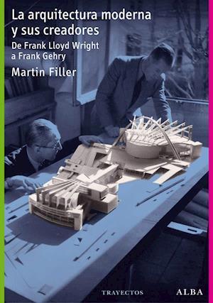 La arquitectura moderna y sus creadores