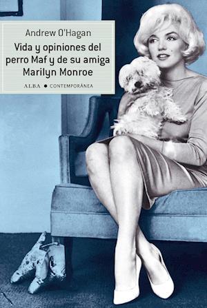 Vida y opiniones del perro Maf y de su amiga Marilyn Monroe