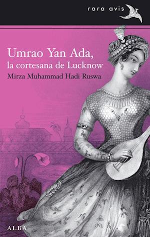 Umrao Jaan Ada. La cortesana de Luknow