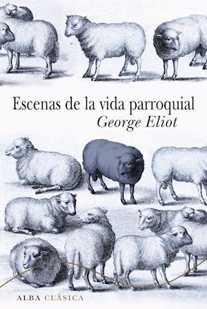 Escenas de la vida parroquial af George Eliot