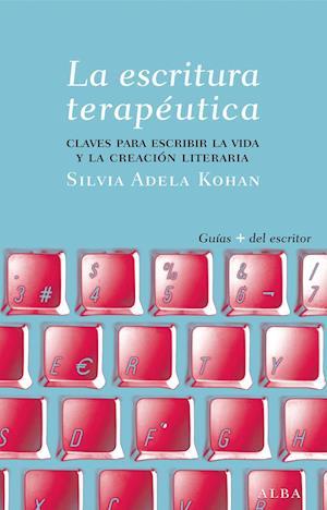 La escritura terapéutica af Silvia Adela Kohan