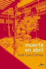 Muerte en abril af Jose Luis Correa