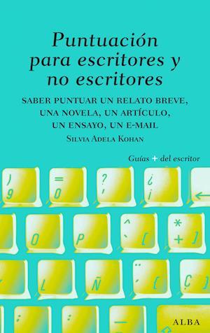 Puntuación para escritores y no escritores af Silvia Adela Kohan