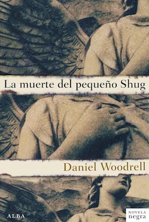 La muerte del pequeño Shug af Daniel Woodrell
