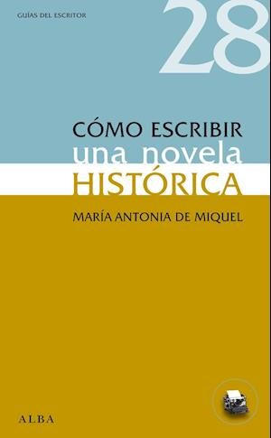 Cómo escribir una novela histórica