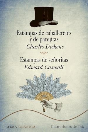 Estampas de caballeretes y de parejitas. Estampas de señoritas af Charles Dickens, Edward Caswall