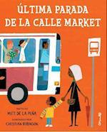 Ultima Parada de la Calle Market = Last Stop on Market Street