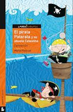 El pirata Patarata y su abuela Celestina / The Pirate Patarata and Her Grandmother Celestina (Labericuentos Serie Naranja TaleMazes Serie Orange)