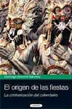 El origen de las fiestas / The Origin of the Holidays