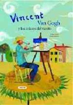 Vincent Van Gogh y los colores del viento / Vincent Van Gogh and the Colors of the Wind (Album Ilustrado / Illustrated Album)