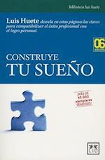 Construye tu sueno/ Build your dream af Luis Huete