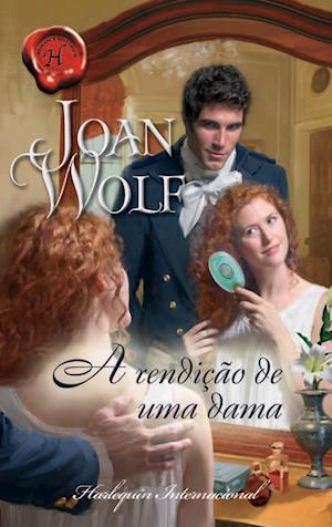 A rendição de uma dama af Joan Wolf