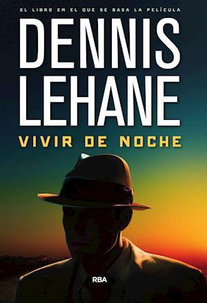 Vivir de noche af Dennis Lehane