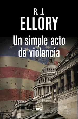 Un simple acto de violencia af R.J. Ellory