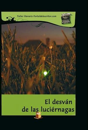 El desván de las luciérnagas af Alumnos Portaldelescritor.Com