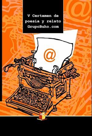 V Certamen de poesía y relato GrupoBuho.com af Grupobuho.Com