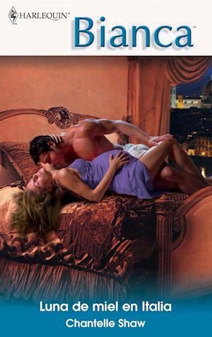 Luna de miel en Italia af Chantelle Shaw
