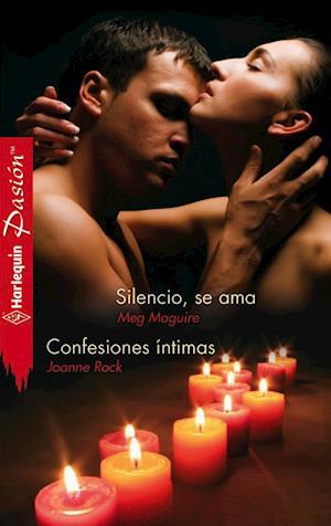 Silencio, se ama - Confesiones intimas