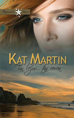 Tan lejos... tan cerca af Kat Martin