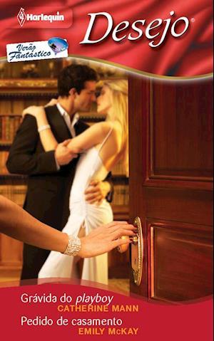 Gravida do playboy - Pedido de casamento