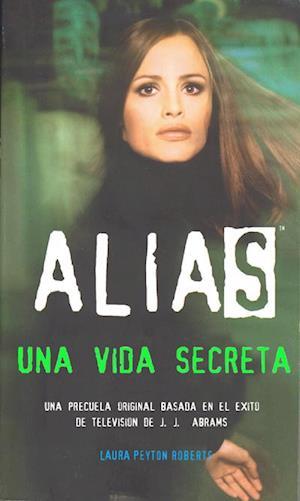 Alias 2 - una vida secreta