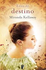 Ecos del destino af Miranda Kellaway