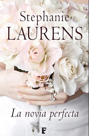 La novia perfecta af Stephanie Laurens