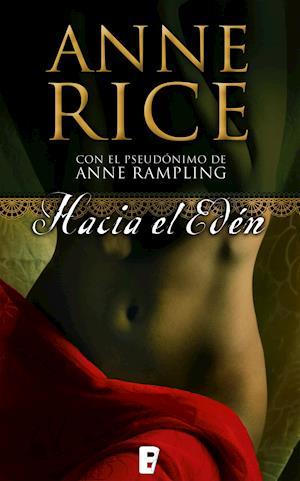 Hacia el Edén af Anne Rice