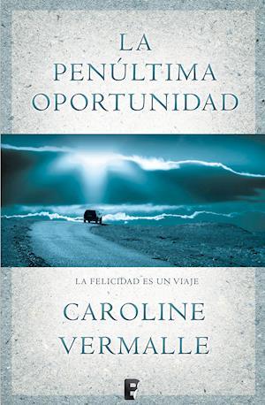 La penúltima oportunidad af Caroline Vermalle