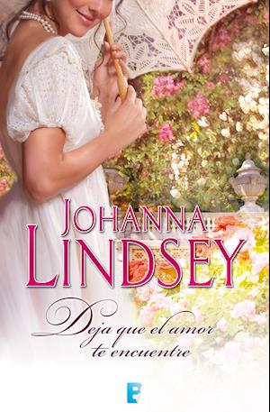 Deja que el amor te encuentre af Johanna Lindsey