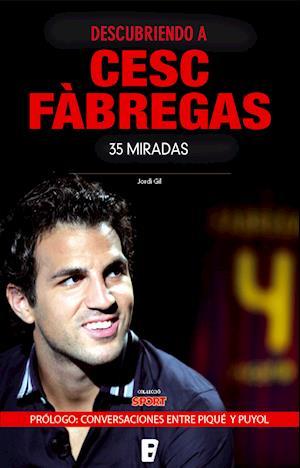Descubriendo a Cesc Fàbregas af Jordi Gil