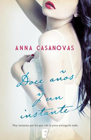 Doce años y un instante af Anna Casanovas
