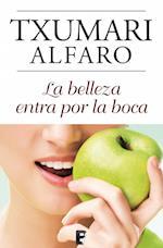 La belleza entra por la boca af Txumari Alfaro