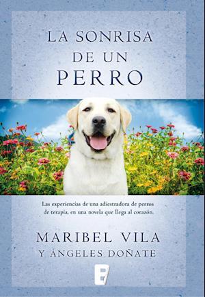 La sonrisa de un perro af Isabel Vila, Angeles Donate