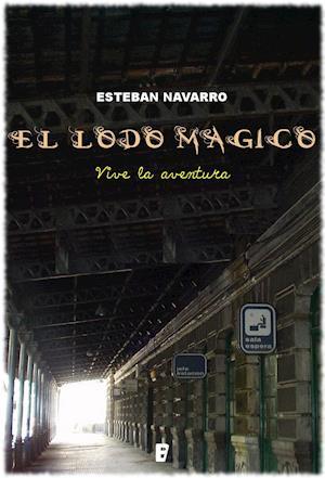 El lodo mágico af Esteban Navarro Soriano