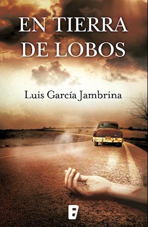 En tierra de lobos af Luis Garcia Jambrina