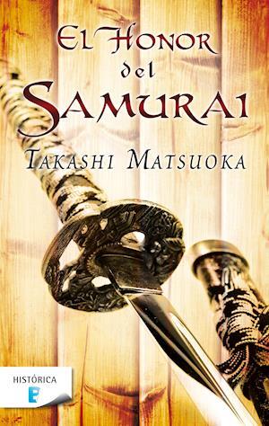 El honor del samurái af Takashi Matsuoka