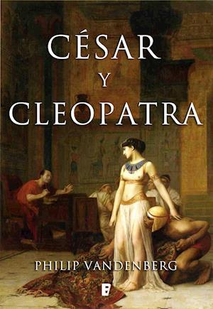 César y Cleopatra af Philipp Vandenberg