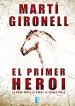 El primer heroi af Martí Gironell Gamero