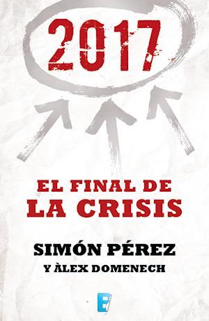 2017. El Final de la crisis af Simon Perez, Alex Domenech