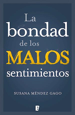 Bondad de los malos sentimientos, La af Susana Méndez Gago