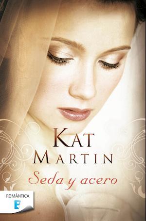 Seda y Acero af Kat Martin