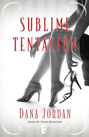 Sublime tentación af Dana Jordan