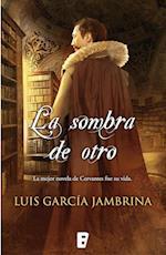 La sombra de otro af Luis Garcia Jambrina