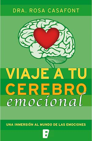 Viaje a tu cerebro emocional af Dra. Rosa Casafont