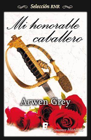 Mi honorable caballero (Selección RNR) af Arwen Grey