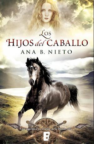 Los hijos del caballo af Ana B. Nieto