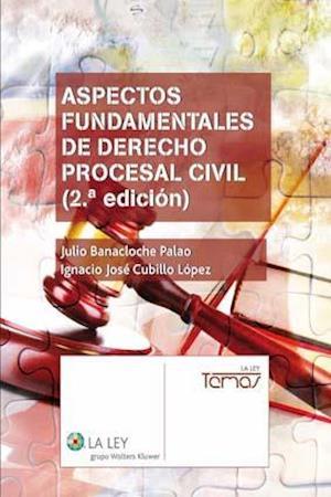 Aspectos fundamentales de Derecho procesal civil (2.ª edición) af Julio Banacloche Palao, Ignacio José Cubillo López