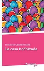 La Casa Hechizada af Francisco Gonzalez Sanz