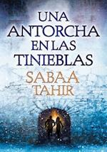Una Antorcha En Las Tinieblas (Una Llama Entre Cenizas 2) / A Torch Against the Night (an Ember in the Ashes, Book 2)